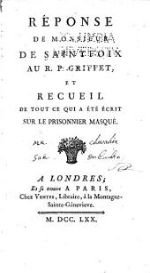 Réponse de monsieur de Saintfoix au R.P. Griffet: et recueil de tout ce qui a été écrit sur le prisonnier masqué