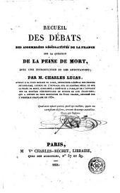 Recueil des débats des assemblées législatives de la France sur la question de la peine de mort : avec une introduction et des annotations