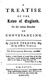 A Treatise of the Laws of England: On the Various Branches of Conveyancing