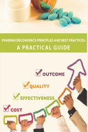 Pharmacoeconomics Principles and Best Practices: a Practical Guide