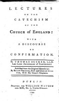 Lectures on the catechism of the Church of England  with a discourse on confirmation     Published     by Beilby Porteus  D D  and George Stinton PDF