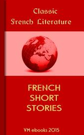 FRENCH SHORT STORIES: Classic French Literature