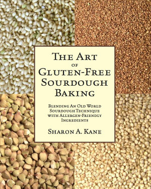 The Art of Gluten Free Sourdough Baking