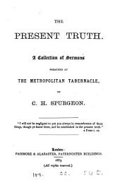 The present truth, a collection of sermons