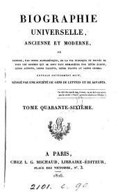 Biographie universelle, ancienne et moderne, ouvrage rédigé par une société de gens de lettres: Volume46