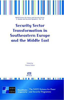 Security Sector Transformation in Southeastern Europe and the Middle East PDF
