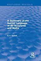 A Dictionary of the Sacred Language of All Scriptures and Myths  Routledge Revivals  PDF