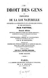 Le droit des gens: ou principes de la loi naturelle appliqués à la conduite et aux affaires des nations et des souverains, Volume2
