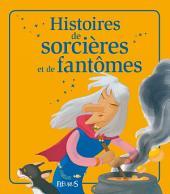 Histoires de sorcières et de fantômes: Histoires à raconter