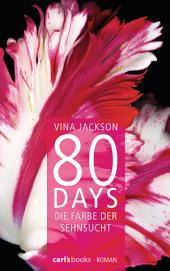 80 Days - Die Farbe der Sehnsucht: Band 5 Roman