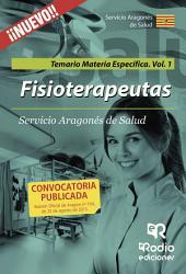 Fisioterapeutas. Temario Materia Específica. Volumen 1. Servicio Aragonés de Salud