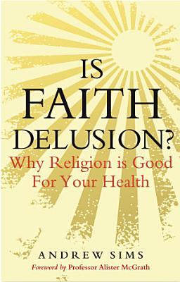 Is Faith Delusion?