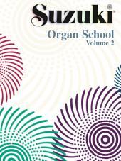Suzuki Organ School - Volume 2: Organ Part