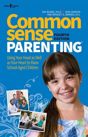 Common Sense Parenting, 4th Ed.