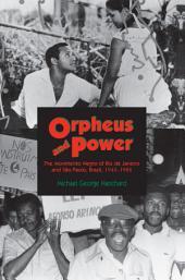 "Orpheus and Power: The ""Movimento Negro"" of Rio de Janeiro and Sao Paulo, Brazil 1945-1988"