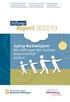 StiftungsReport 2012 13  Wie Stiftungen den sozialen Zusammenhalt st  rken PDF