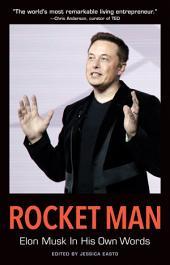 Rocket Man: Elon Musk In His Own Words