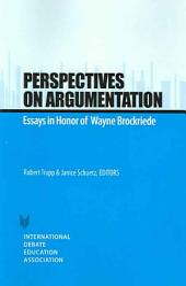 Perspectives on Argumentation: Essays in Honor of Wayne Brockriede