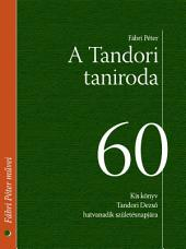 A Tandori taniroda: Kis könyv Tandori Dezső hatvanadik születésnapjára