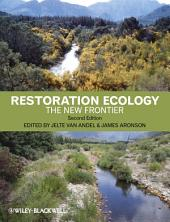 Restoration Ecology: The New Frontier, Edition 2