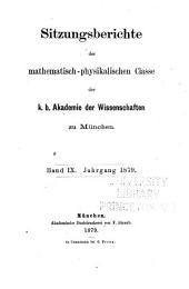 Sitzungsberichte der Mathematisch-Physikalischen Classe der K.B. Akademie der Wissenschaften zu München: Band 9