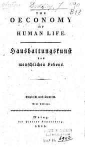 The Oeconomy of Human Life. Haushaltungskunst Bes Menschlichen Lebens. Englisch und Deutsch