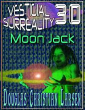 Vestigial Surreality: 30: Moon Jack