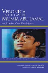 Veronica & The Case of Mumia Abu-Jamal: as told to her sister Valerie Jones
