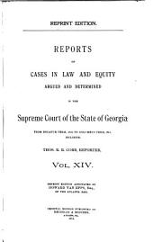 Reports of Cases in Law and Equity Determined in the Supreme Court of Georgia: Volume 14
