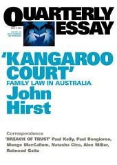 Quarterly Essay 17 'Kangaroo Court': Family Law in Australia