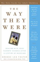 The Way They Were: Dealing with Your Parents' Divorce After a Lifetime of Marriage