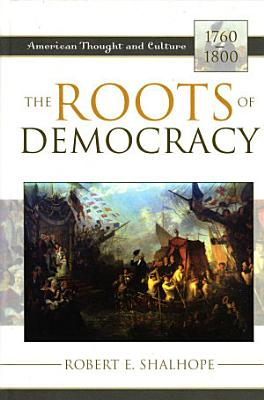 The Roots of Democracy PDF