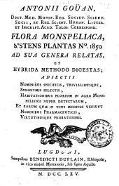 Antonii Gouan ... Flora Monspeliaca, sistens plantas no. 1850 ad sua genera relatas, et hybrida methodo digestas; adjectis nominibus specificis, trivialibusque, ..
