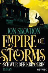 Empire of Storms - Schwur der Kriegerin: Roman