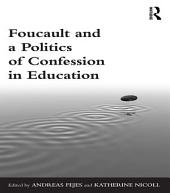 Foucault and a Politics of Confession in Education