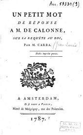 Un petit mot de réponse à M. De Calonne, sur sa requête au roi