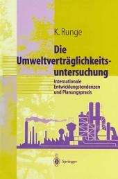 Umweltverträglichkeitsuntersuchung: Internationale Entwicklungstendenzen und Planungspraxis