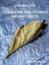 L'ostaggio dell'oceano melanconico: Analisi e interpretazione del sentimento melanconico nell'uomo contemporaneo