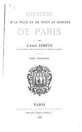 Histoire de la ville et de tout le diocese de Paris: Volume3
