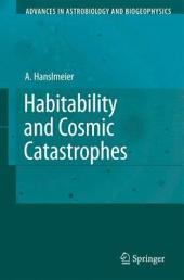 Habitability and Cosmic Catastrophes