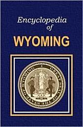 Encyclopedia of Wyoming