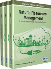 Natural Resources Management: Concepts, Methodologies, Tools, and Applications: Concepts, Methodologies, Tools, and Applications