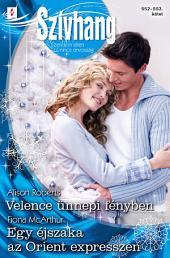 Szívhang 552–553.: Velence ünnepi fényben, Egy éjszaka az Orient expresszen
