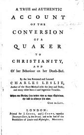 A true and authentic account of the conversion of a Quaker to Christianity, etc. Few MS. notes