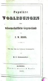 Populäre Vorlesungen über wissenschaftliche Gegenstände ... herausgegeben von H. C. Schumacher