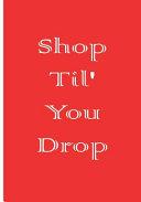 Shop Til  You Drop PDF