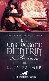 Dienerin des Barbaren | Erotische Kurzgeschichte: Sex, Leidenschaft, Erotik und Lust