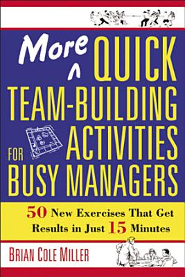 More Quick Team Building Activities for Busy Managers PDF