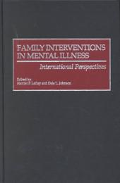 Family Interventions in Mental Illness: International Perspectives