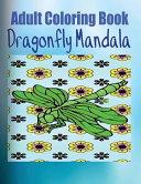 Adult Coloring Book Dragonfly Mandala